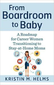 From Boardroom to Baby - Kristin Helms